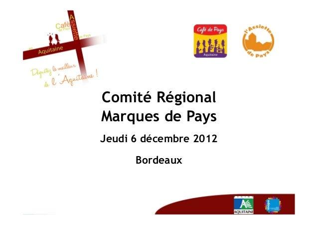 Comité RégionalMarques de PaysJeudi 6 décembre 2012      Bordeaux