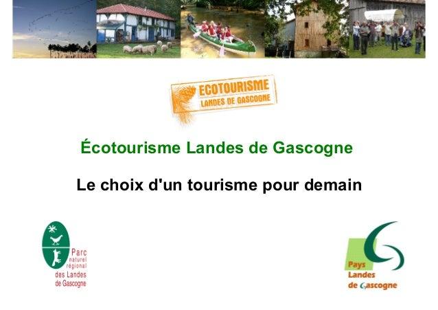 Écotourisme Landes de GascogneLe choix dun tourisme pour demain