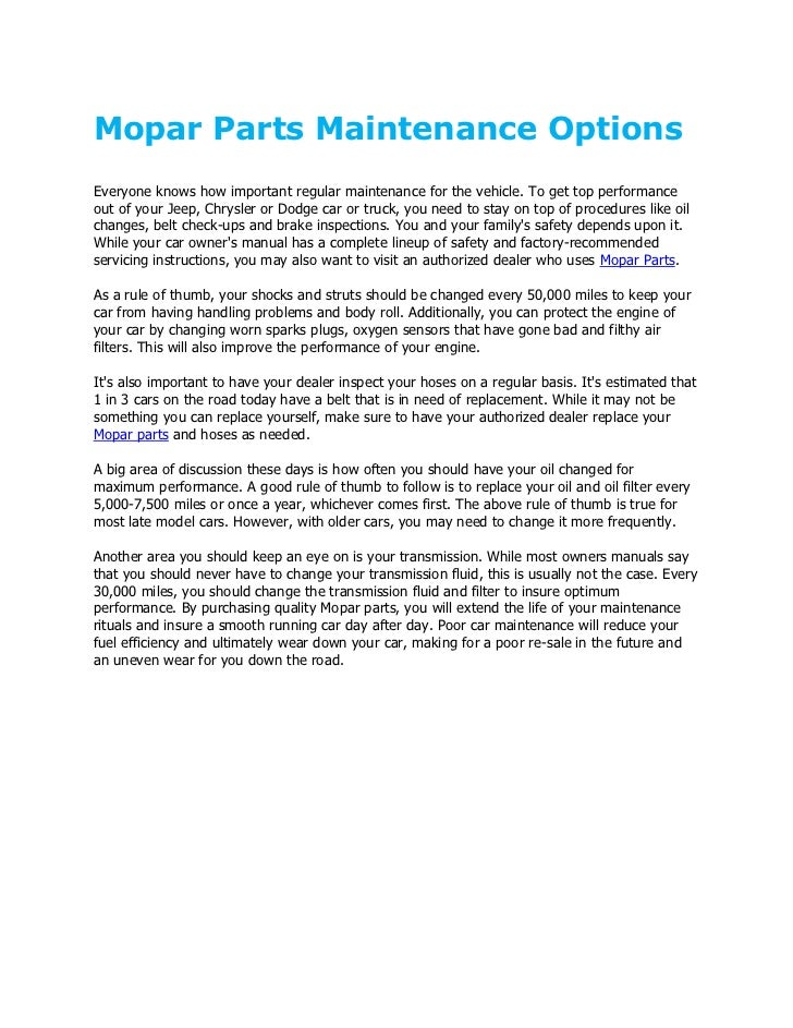 Mopar Parts Maintenance OptionsEveryone knows how important regular maintenance for the vehicle. To get top performanceout...