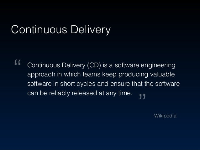 Continuous deliver productions  with version control Continuous Delivery Pipeline Task A Task B Task C Commit Automation ...