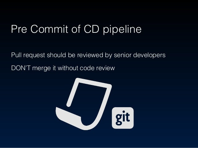 Compile source code to build an App Commit Stage of CD pipeline