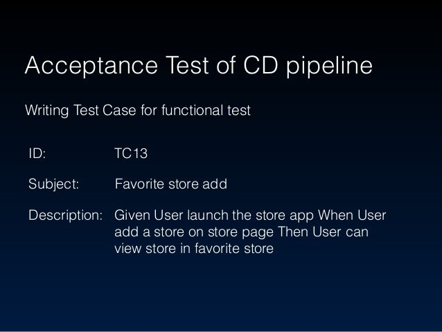 Make functional test stable iOS: Accessibility Android: id Acceptance Test of CD pipeline storeBanner storeTitle itemNum