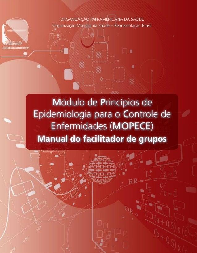 ORGANIZAÇÃO PAN-AMERICANA DA SAÚDEOrganização Mundial da Saúde – Representação BrasilMódulodePrincípiosdeEpidemiologiapara...