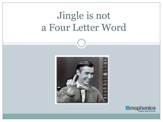 Jingle is nota Four Letter Word