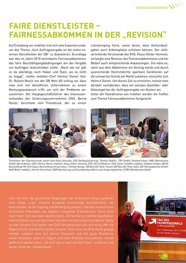 15 Fairnessabkommen Teilnehmer der Expertenrunde waren Karl-Heinz Annecke, GSS GleisbauSicherung; Thomas Radinic, TRS GmbH...