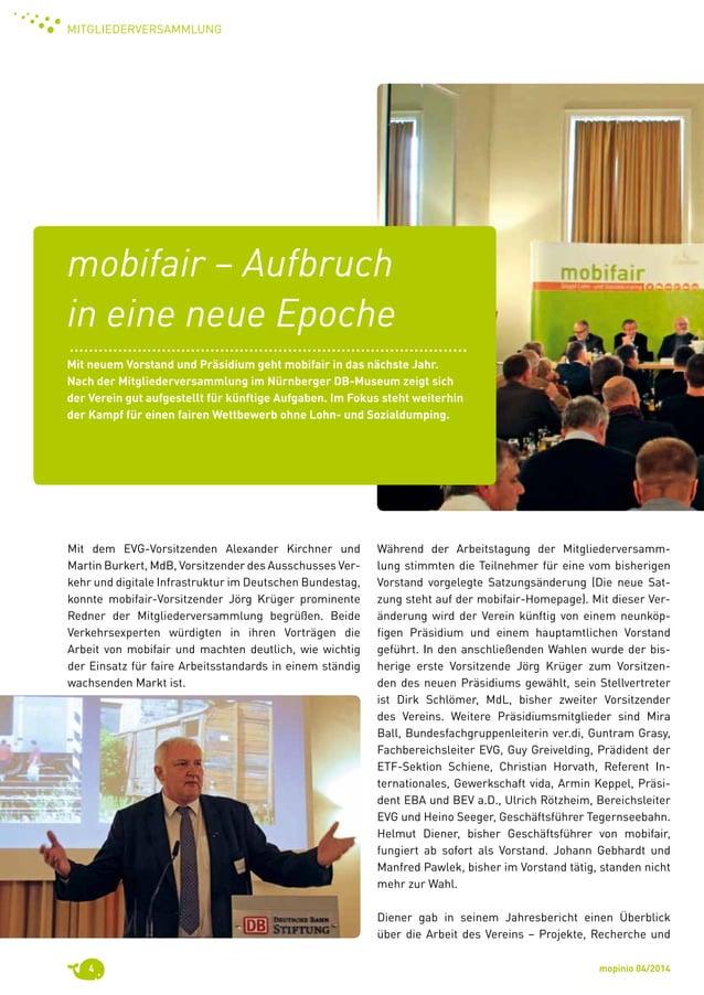 mopinio 04/20144 Mitgliederversammlung mobifair – Aufbruch in eine neue Epoche Mit neuem Vorstand und Präsidium geht mobif...