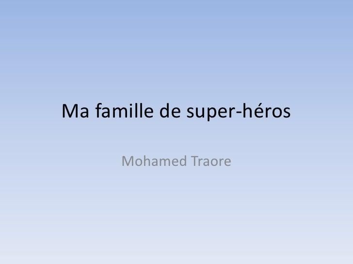 Ma famille de super-héros        Mohamed Traore