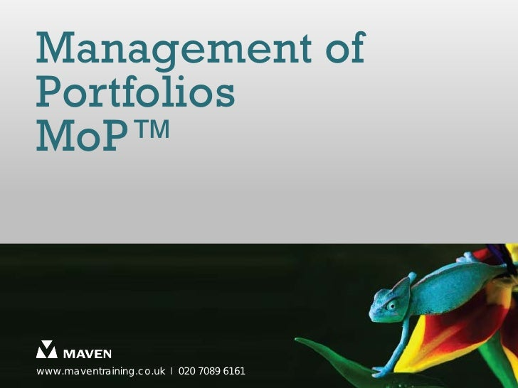 Management ofPortfoliosMoP™www.maventraining.co.uk І 020 7089 6161