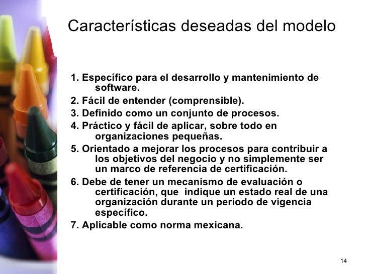 Características deseadas del modelo <ul><li>1. Específico para el desarrollo y mantenimiento de software . </li></ul><ul><...