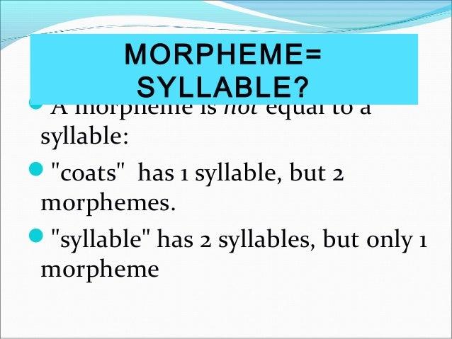 HOMOMORPHS  Morphemes with the same form but different meanings  -ER 1 (comparative) fatter and bigger  -ER 2 (human ag...