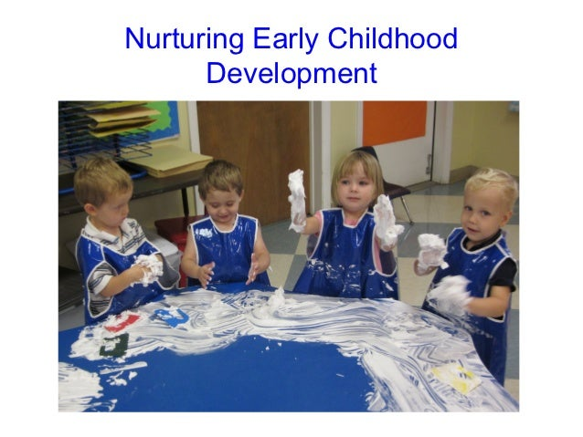 Nurturing Early Childhood      Development