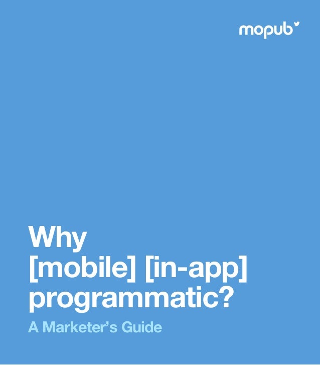 Why [mobile] [in-app] programmatic? A Marketer's Guide