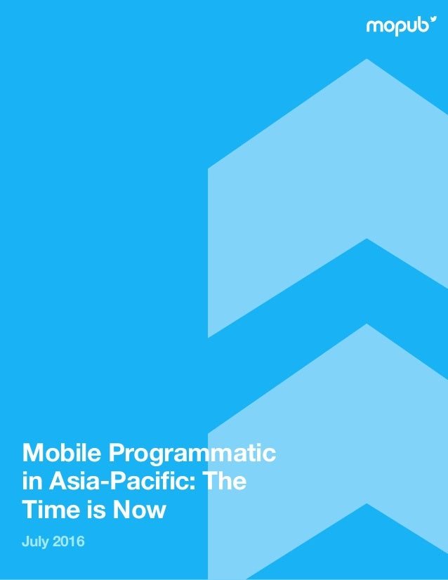 Mobile Programmatic in Asia-Pacific: The Time is Now July 2016