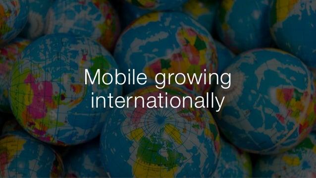 Mobile growing internationally