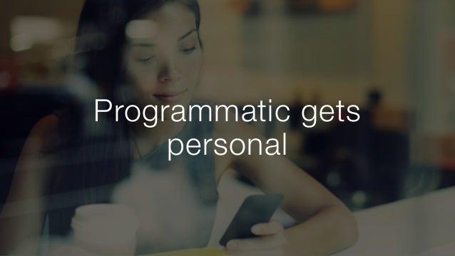 Programmatic gets personal