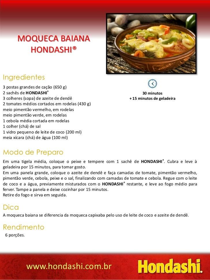 MOQUECA BAIANA         HONDASHI®Ingredientes3 postas grandes de cação (650 g)2 sachês de HONDASHI®                        ...