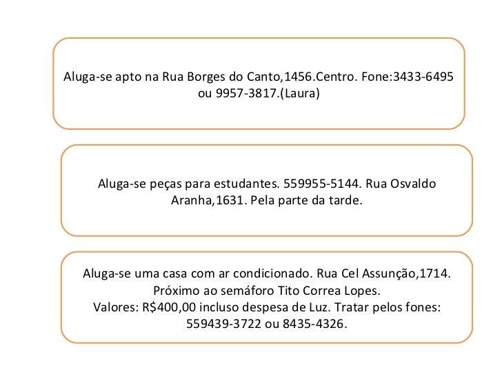 Aluga-se apto na Rua Borges do Canto,1456.Centro. Fone:3433-6495 ou 9957-3817.(Laura) Aluga-se uma casa com ar condicionad...