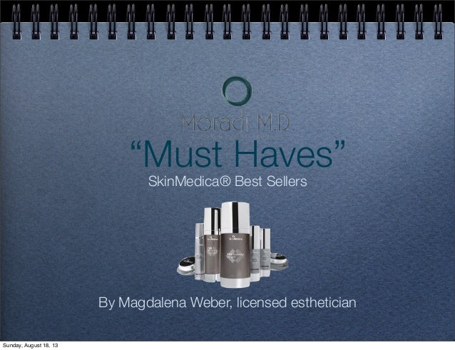 """""""Must Haves"""" SkinMedica® Best Sellers By Magdalena Weber, licensed esthetician Sunday, August 18, 13"""