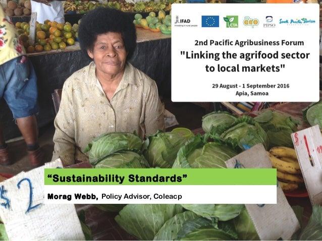 """Sustainability Standards"" Morag Webb, Policy Advisor, Coleacp"