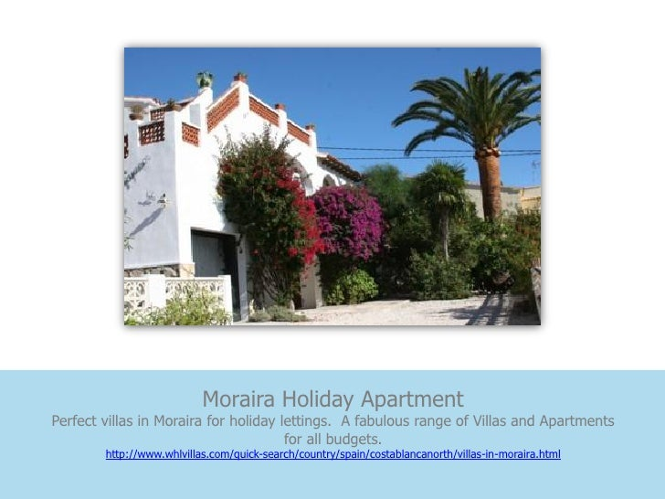 Moraira Holiday ApartmentPerfect villas in Moraira for holiday lettings. A fabulous range of Villas and Apartments        ...