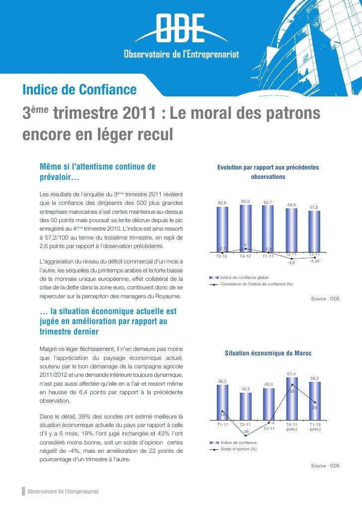 Indice de Confiance3ème trimestre 2011 : Le moral des patronsencore en léger recul     Même si lattentisme continue de     ...