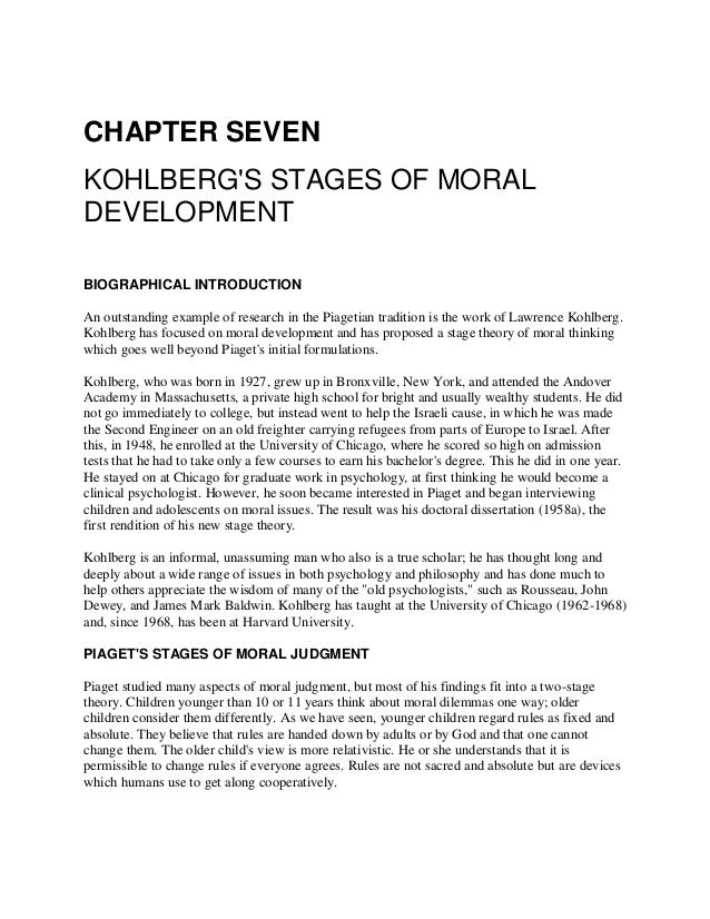CHAPTER SEVEN KOHLBERG'S STAGES OF MORAL DEVELOPMENT BIOGRAPHICAL INTRODUCTION An outstanding example of research in the P...