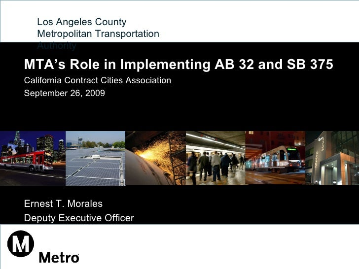 Los Angeles County  Metropolitan Transportation Authority MTA's Role in Implementing AB 32 and SB 375 California Contract ...