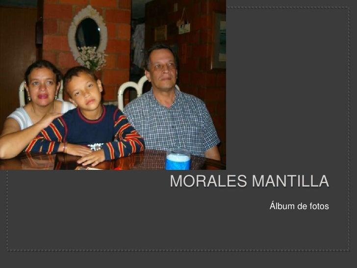 Morales mantilla  <br />Álbum de fotos <br />