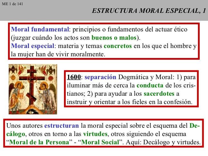 ESTRUCTURA MORAL ESPECIAL, 1 Moral fundamental : principios o fundamentos del actuar ético  (juzgar cuándo los actos son  ...