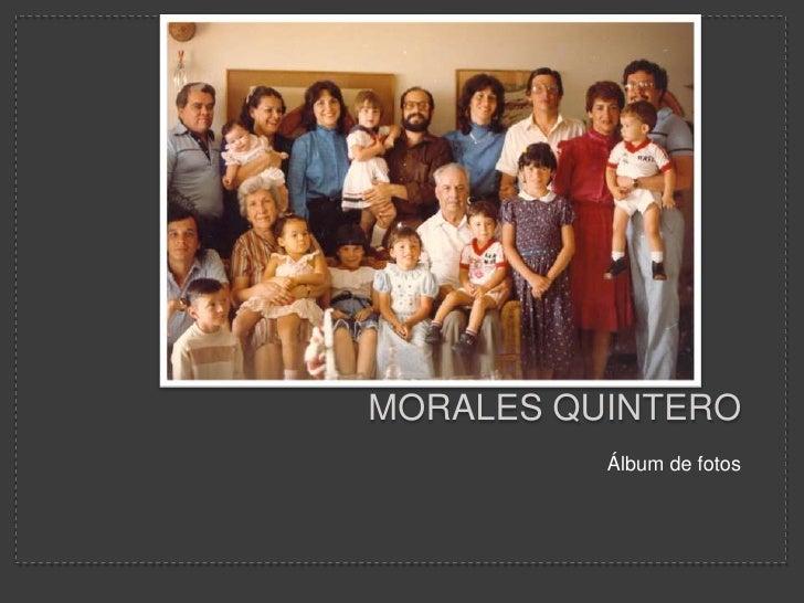 morales Quintero <br />Álbum de fotos <br />