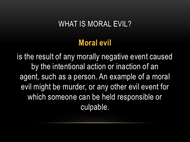 the existence of moral evil Alvin plantinga's free will defense is a logical argument incompatible with the existence of evil the occurrence of moral evil only by removing.