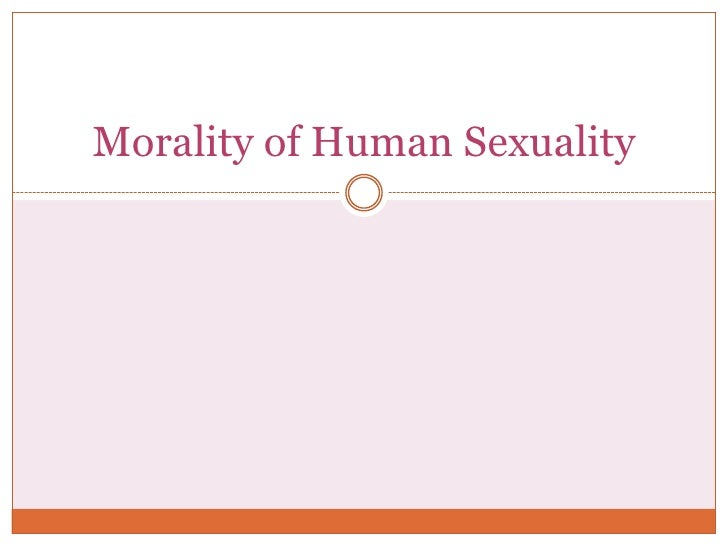 Morality of Human Sexuality