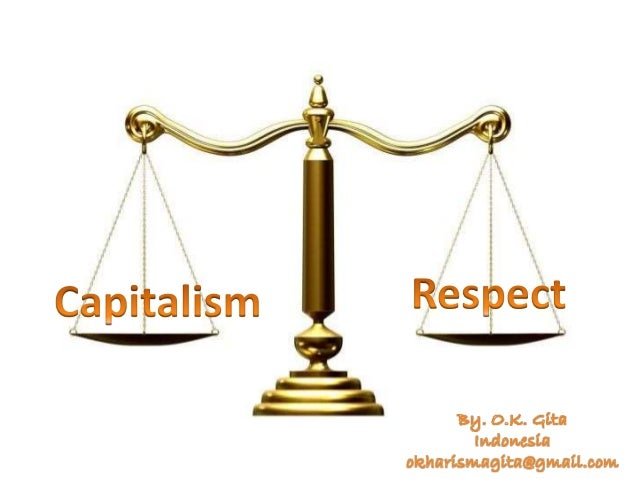 Let us get the general understanding about what and how is Capitalism.. Capitalism is series of structure what make a boun...