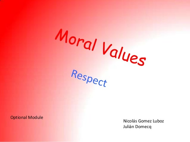 presentation on moral values Islamic & quranic moral values muslims must follow morality or the propagation of moral values is a major aspect of islam people of today think of quran as only a book that contains guidelines that are pertinent to performing of religious rituals only and there is nothing else in it.
