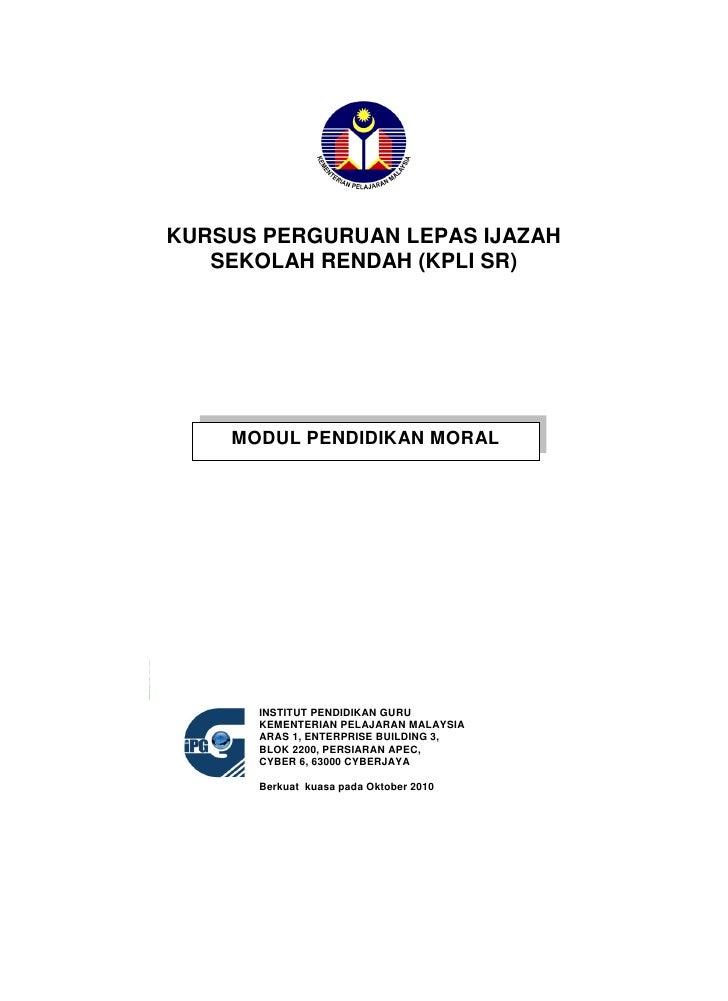 KURSUS PERGURUAN LEPAS IJAZAH   SEKOLAH RENDAH (KPLI SR)    MODUL PENDIDIKAN MORAL      INSTITUT PENDIDIKAN GURU      KEME...