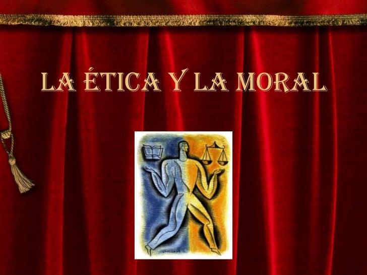 La ética y la moral<br />
