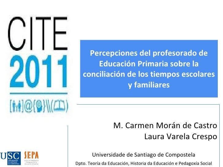 Percepciones del profesorado de Educación Primaria sobre la conciliación de los tiempos escolares y familiares M. Carmen M...