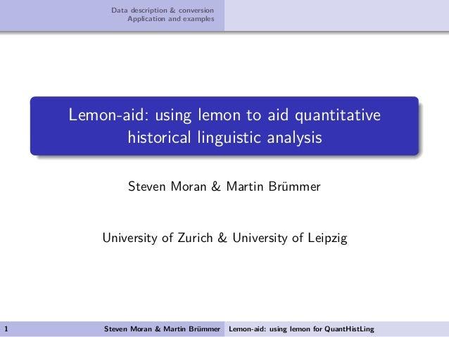 Data description & conversion Application and examples Lemon-aid: using lemon to aid quantitative historical linguistic an...