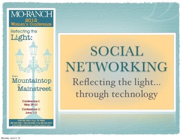 SOCIAL                     NETWORKING                     Reflecting the light...                     through technologyMon...
