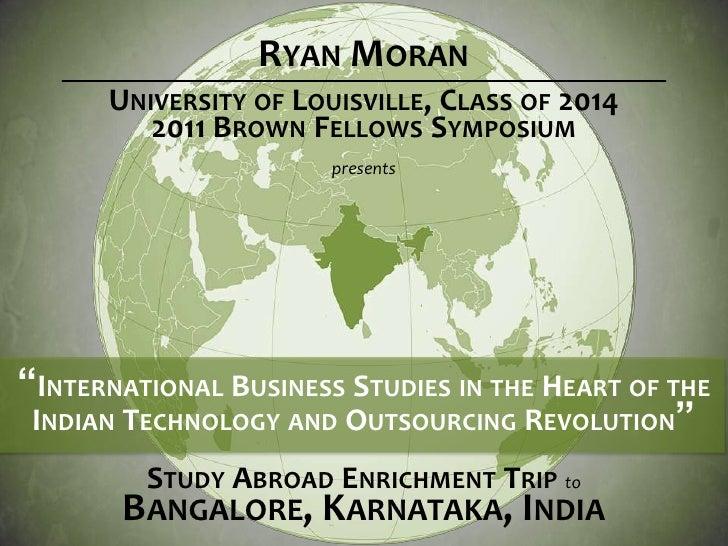 "Ryan Moran<br />University of Louisville, Class of 2014<br />2011 Brown Fellows Symposium<br />presents<br />""Internationa..."