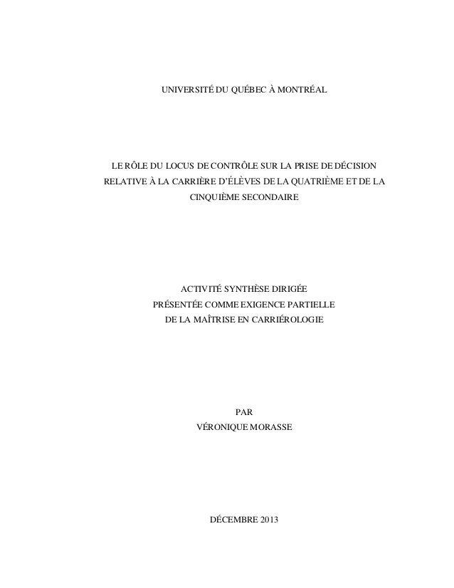 UNIVERSITÉ DU QUÉBEC À MONTRÉAL  LE RÔLE DU LOCUS DE CONTRÔLE SUR LA PRISE DE DÉCISION RELATIVE À LA CARRIÈRE D'ÉLÈVES DE ...