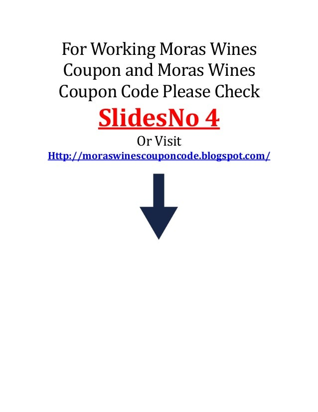 For Working Moras Wines Coupon and Moras Wines Coupon Code Please Check SlidesNo 4 Or Visit Http://moraswinescouponcode.bl...