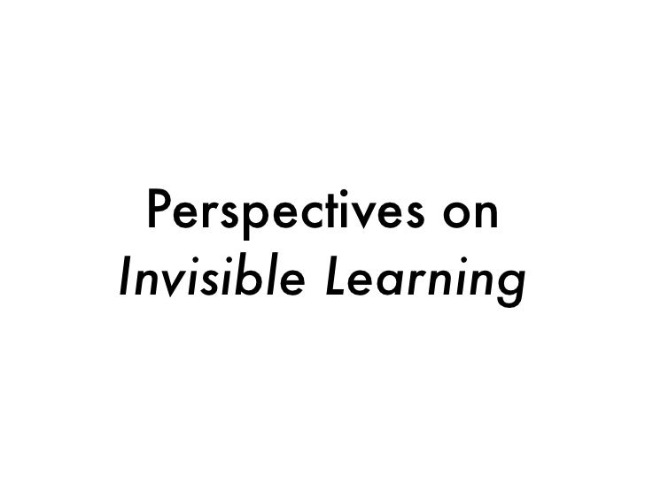 Perspectives onInvisible Learning