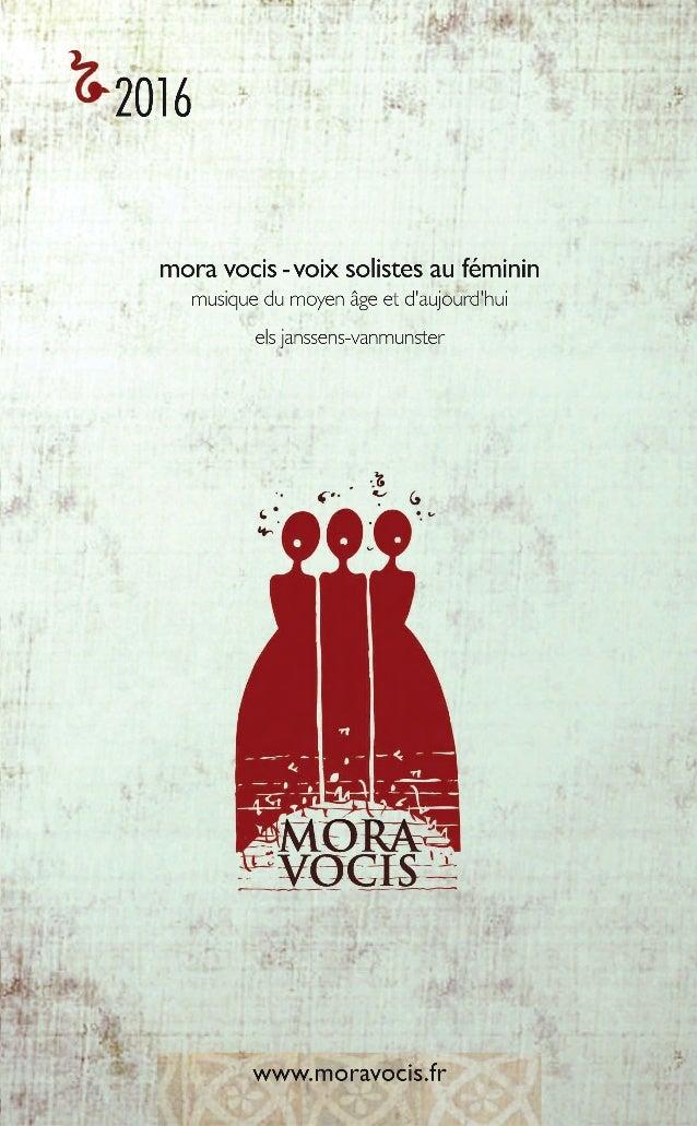 1 Mora Vocis - voix solistes au féminin a pris un tournant important il y a cinq ans,en renouvelant une grande partie de s...