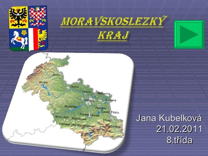 Jana Kubelková 21.02.2011 8.třída