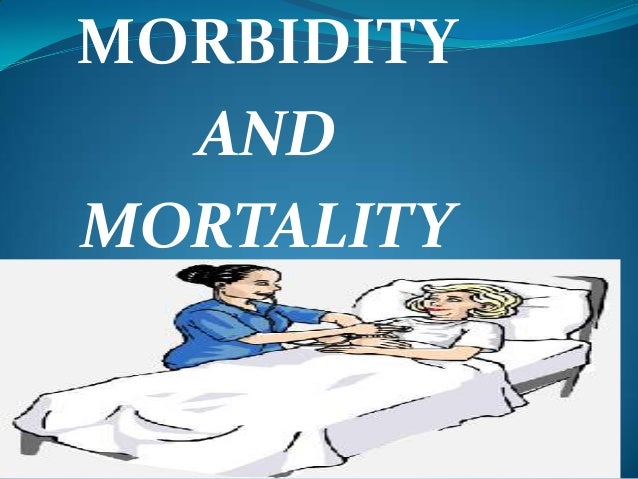 MORBIDITY  ANDMORTALITY