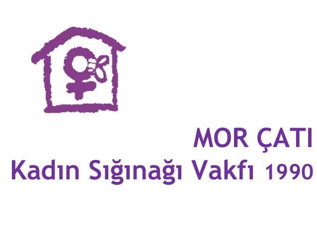 MOR ÇATI Kadın Sığınağı Vakfı 1990