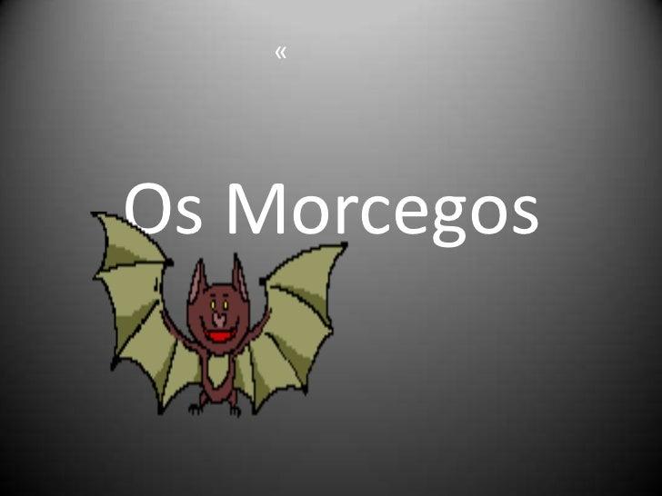 «Os Morcegos