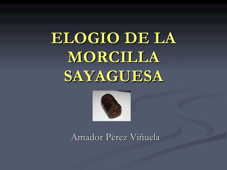 ELOGIO DE LA MORCILLA SAYAGUESA Amador Pérez Viñuela