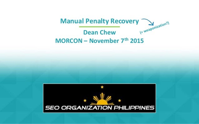 Manual Penalty Recovery Dean Chew MORCON – November 7th 2015